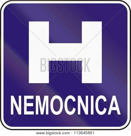 Road Sign Used In Slovakia - Nemocnica Means Hospital