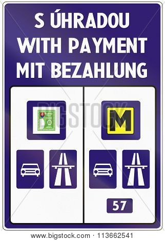 Road Sign Used In Slovakia - Road Subject To Payment Of The Vignette. The Text Means With Payment In