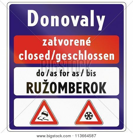 Road Sign Used In Slovakia - Notice On The State Of Roads. The Texts Mean Closed And As Far As Ruzom