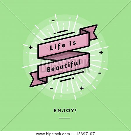 Inspirational Message, Life Is Beautiful, Flat Design Thin Line Banner