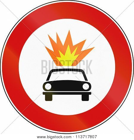 Road Sign Used In Italy - Vehicles Transporting Explosive Or Flammable Materials Prohibited