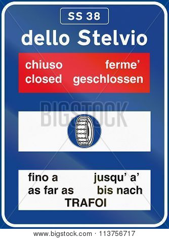 Road Sign Used In Italy - Road Conditions To Dello Stelvio, With The Words Closed And As Far As In D