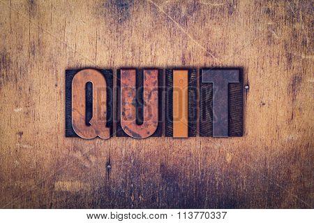 Quit Concept Wooden Letterpress Type
