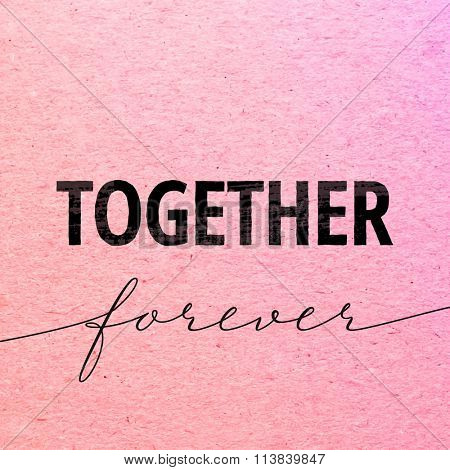 Together forever for Valentines day card. Calligraphy lettering on pink carton background. Love design concept.