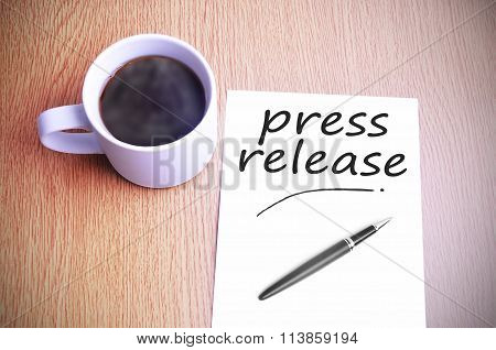 Coffee On The Table With Note Writing Writing Press Release