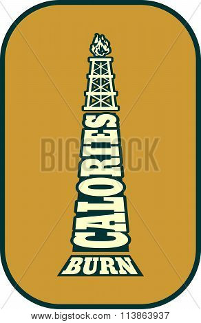 Burn Calories Motivation Text With Working Gas Rig, Vector Illustration