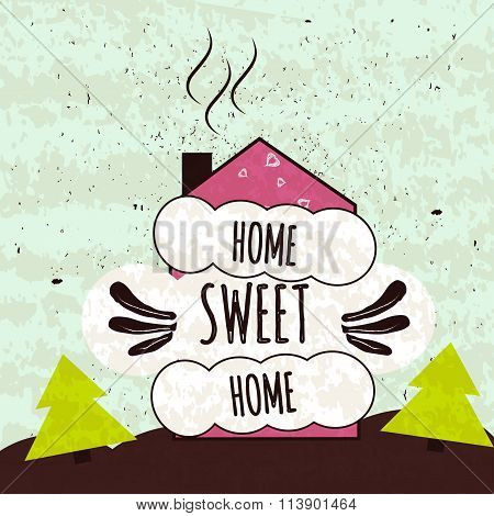 Colorful Typographic Motivational Poster About The Love Of Home And Comfort. Home Sweet Home. Vector
