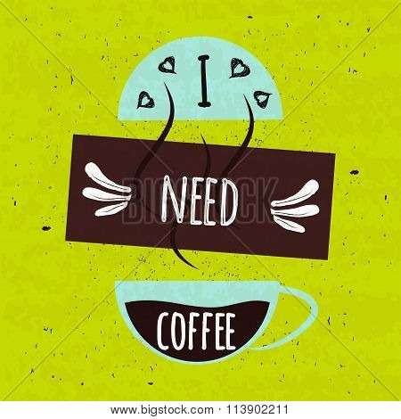 Juicy Colorful Typographical Poster With A Fragrant Hot Cup Of Invigorating Coffee In The Morning On