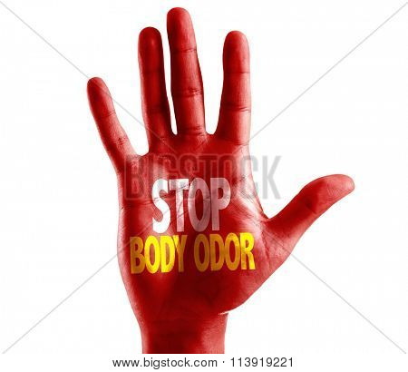 Stop Body Odor written on hand isolated on white background