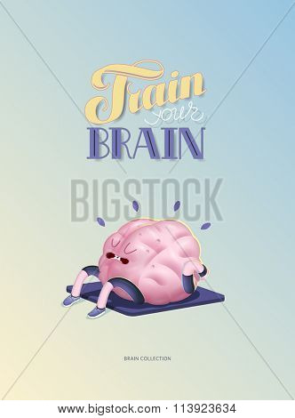 Train your brain, body up, poster - the vector illustration of a brains activity with lettering Train Your Brain. Part of Brain collection.