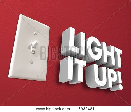 Light It Up 3d words next to a light panel or switch to turn on the electricity and illuminate a room