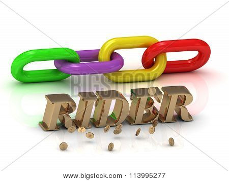 3D illustration RIDER- inscription of bright letters and color chain on white background