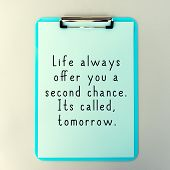 Life Inspirational And Motivational Quotes - Life Always Offer You A Second Chance. Its Called Tomor poster