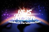 He is risen, celebrate the resurrection. Easter lettering card with color space background. Vector i poster