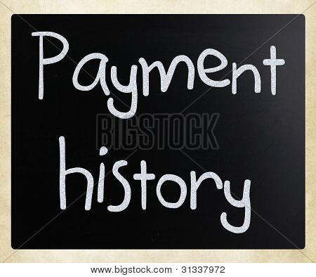 """""""payment History"""" Handwritten With White Chalk On A Blackboard"""