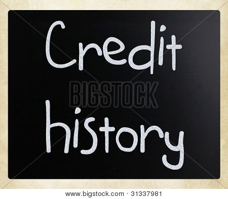 """credit History"" Handwritten With White Chalk On A Blackboard"