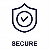 Secure Icon Isolated On White Background From Security Collection. Secure Icon Trendy And Modern Sec poster
