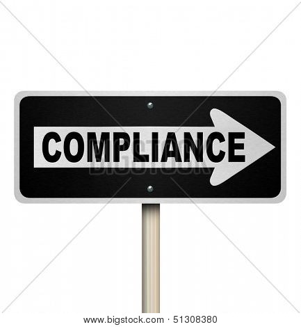 The word Compliance on a street sign pointing the way to complying with rules, guidelines, regulations and laws for your business or life