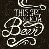 stock photo of drawing beer  - THIS GIRL NEED A BEER  - JPG