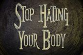 picture of stop hate  - Stop Hating Your Body concept text on background - JPG