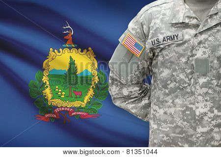 American Soldier With Us State Flag On Background - Vermont