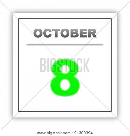 October 8. Day on the calendar. 3d