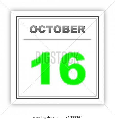 October 16. Day on the calendar. 3d