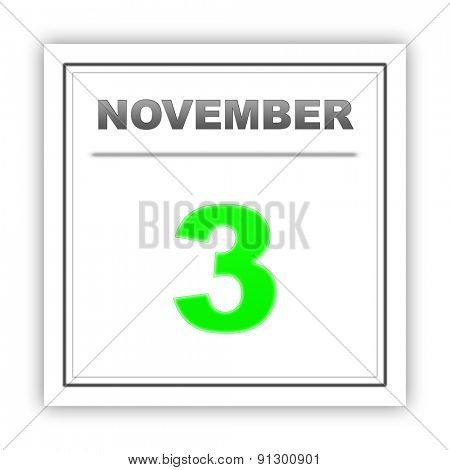 November 3. Day on the calendar. 3d