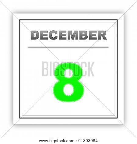 December 8. Day on the calendar. 3d