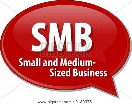 word speech bubble illustration of business acronym term SMB Small Medium-Sized Business