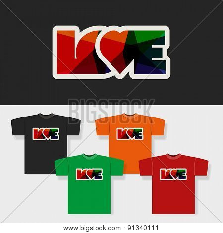 T-shirt Print with Colorful LOVE Label and Backgrounds in Different Colors