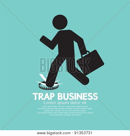 Businessman Step On A Business Trap.