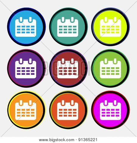 Calendar, Date Or Event Reminder   Icon Sign. Nine Multi-colored Round Buttons. Vector
