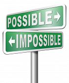 stock photo of impossible  - possible impossible make it happen determination and will power to realize your dreams