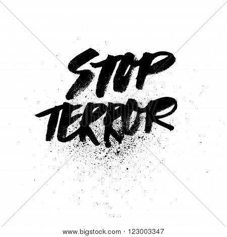 Stop terror. Handdrawn brush ink lettering for silk screen print