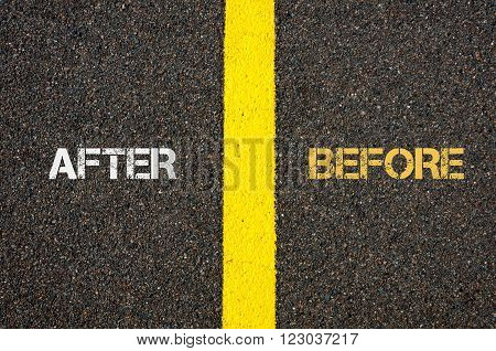 Antonym concept of AFTER versus BEFORE written over tarmac road marking yellow paint separating line between words
