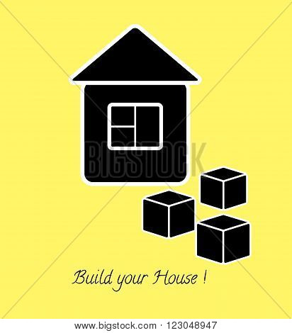 A simple black and white house, three blocks and text Build your house. vector concept