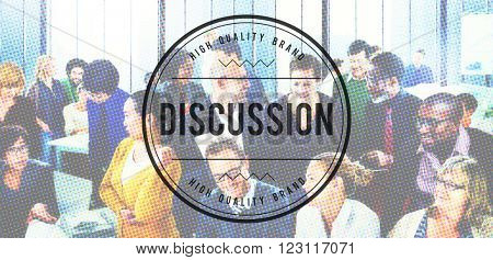 Discussion Communicate Correspondence Debate Concept