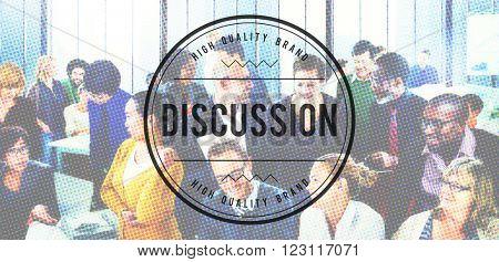 Discussion Communicate Correspondence Debate Concept