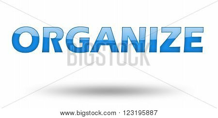 Word ORGANIZE with blue letters and shadow. Illustration, isolated on white