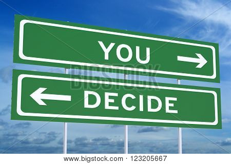 You Decide concept on the road signpost 3D rendering