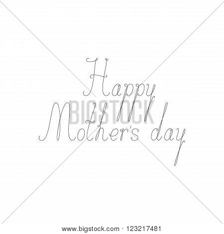 Happy Mothers Day calligraphic lettering isolated on white background. Design element