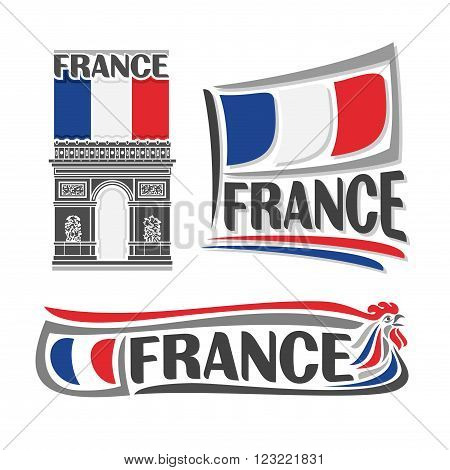 Vector illustration of the logo for France, consisting of 3 isolated illustrations: french flag on the Arc de Triomphe, horizontal symbol of France and the flag on background of Gallic rooster