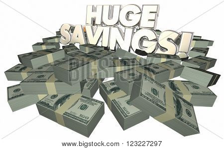 Huge Savings Money Cash Piles Sale Discount Offer 3d Words