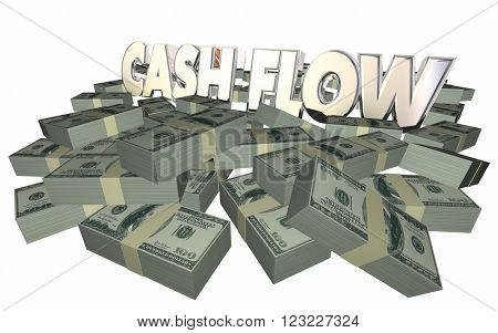 Cash Flow Money Piles Stacks 3d Words Income Earnings Finances