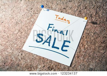 Final SALE Reminder For Today On Paper Pinned On Cork Board