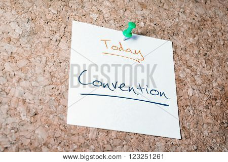 Convention Reminder For Today On Paper Pinned On Cork Board