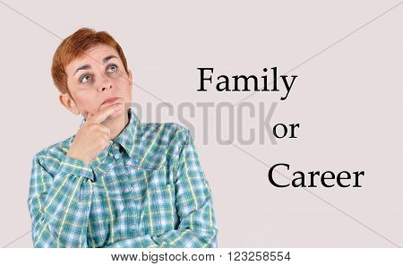 Dilemma of thoughtful woman: Family or Career