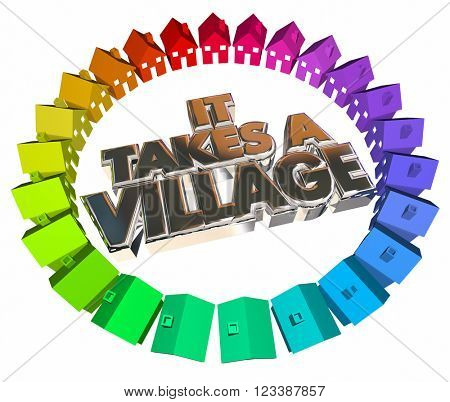 It Takes a Village Community Society Child Raising 3d Words Homes Houses