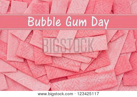 Bubble Gum Day Message A Pink bubble gum background with text Bubble Gum Day